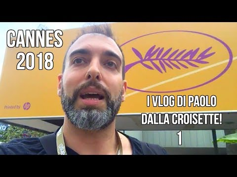 #CineFacts: Cannes 2018 - Paolo Cellammare daily vlog 1
