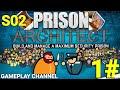 Prison Architect - S02 - #01 - Una nuova Prigione! - [HD - ITA]