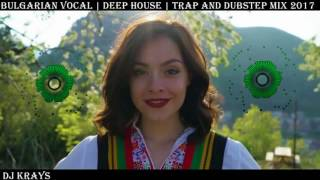 Bulgarian Vocal | Deep House | Trap and Dubstep mix (2018 - 2019)