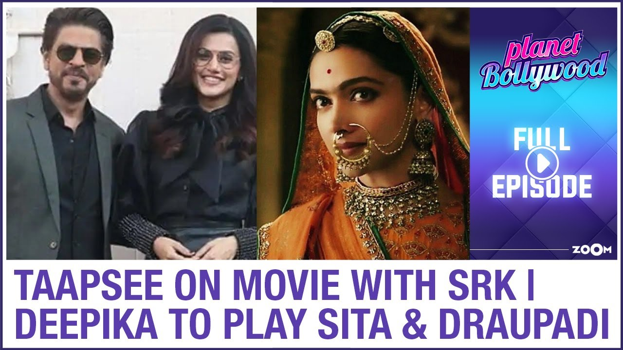 Taapsee on rumours of movie with SRK | Deepika to play Sita and Draupadi? | Planet Bollywood