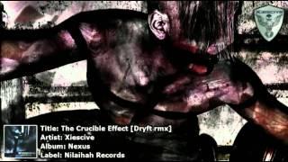 Xiescive - The Crucible Effect [Dryft rmx]