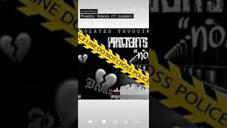 Download Nobody , projekts x isolated Mp3