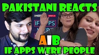 Pakistani Reacts to AIB IF APPS WERE PEOPLE (Fixed Version)