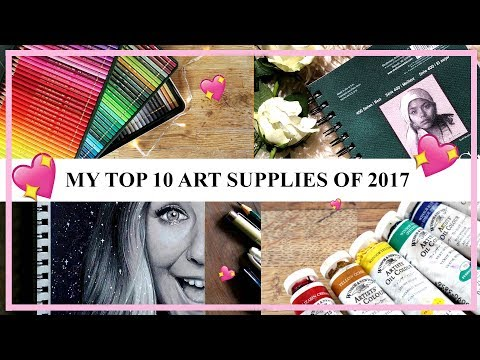MY TOP 10 BEST AND MOST USED ART SUPPLIES OF 2017