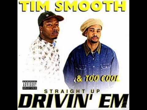 Tim Smooth & Too Cool Straight Up Drivin'Em{FULL ALBUM}(1994)