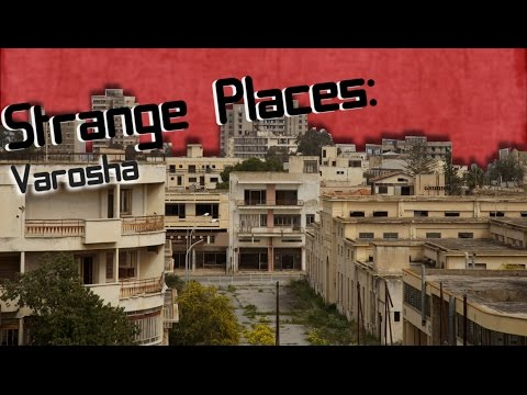 Strange Places | The resort of Varosha