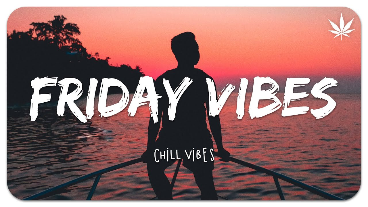 Download Friday Feeling 🌴 Chill Vibes - Chill out music mix playlist
