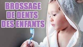 Conseils pour le brossage des dents des enfants