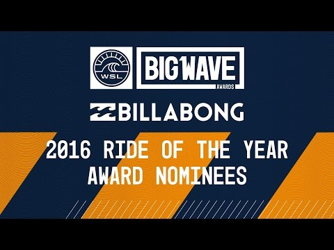 2016 Billabong Ride of the Year Nominees Group Clip - WSL Big Wave Awards