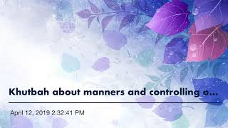 Khutbah about manners and controlling our tongue