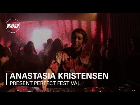 Anastasia Kristensen | Boiler Room x Present Perfect Festival