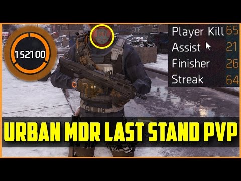 Urban MDR 65 Killstreak 152.000 Score! - Last Stand Gameplay (The Division)