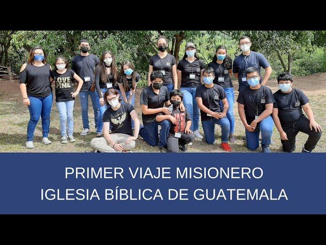 Primer viaje misionero de la Iglesia Bíblica de Guatemala IBG - Andry Carías