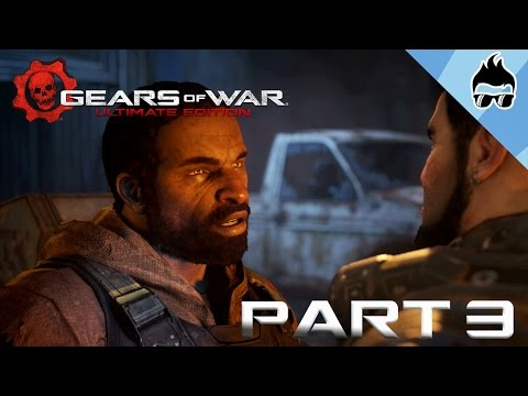 Gears of War: Ultimate Edition - Campaign Playthrough - Part 3 (Act 2: Tick Tick Boom)