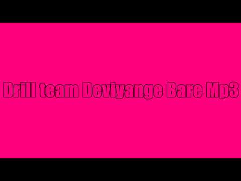 Drill Team Deviyange Bare  Mp3