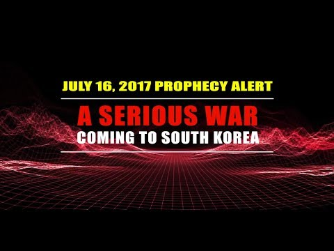 PROPHECY ALERT:  A SERIOUS WAR COMING TO SOUTH KOREA - PROPHET DR. OWUOR