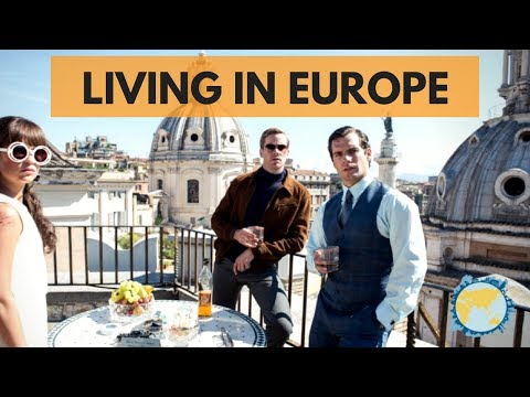 LIVING IN EUROPE - What's It Like? What's Different?