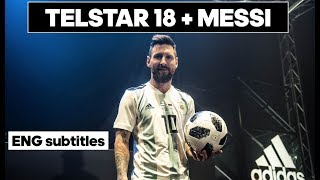 MESSI presents new TELSTAR 18 | Football Legends | Freekickerz and Freeckickrus about knuckleballs |