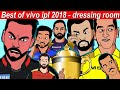 best of ipl vivo ipl 2018 dressing room