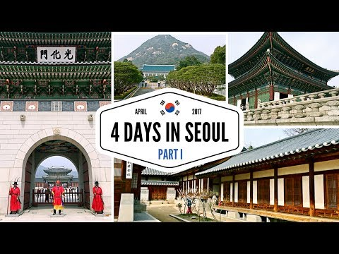 KOREA TRAVEL GUIDE | 4 DAYS IN SEOUL - PART I: MYEONGDONG, GYEONGBOKGUNG, HANOK VILLAGE & LOTTE