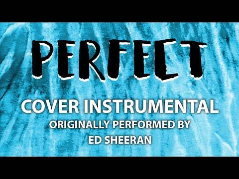 Perfect (Cover Instrumental) [In the Style of Ed Sheeran]