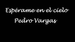 Espérame en el cielo - Pedro Vargas