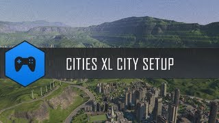 Cities XL Platinum Part 1: Starting your City
