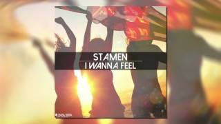 STAMEN - I Wanna Feel (Original Mix)
