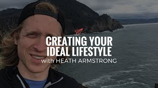 Heath Armstrong: Creating Your Ideal Lifestyle | The Quarter Life Comeback