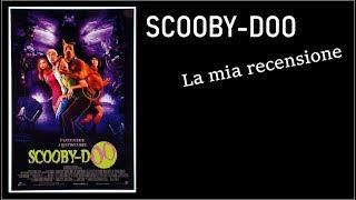 SCOOBY-DOO (2002) Di Raja Gosnell - La Mia Recensione {#ScoobyDoo50}