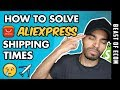 SOLVE Aliexpress Shipping Times - You MUST Do This If Drop Shipping