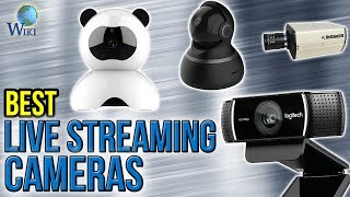 10 Best Live Streaming Cameras 2017