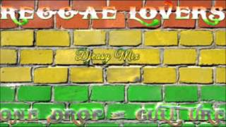 Reggae Lovers Rock, One Drop & Culture mixx by djeasy