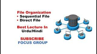 #1 File Organization || Sequential File & Direct Or Random File || Lecture 1 In Urdu/Hindi