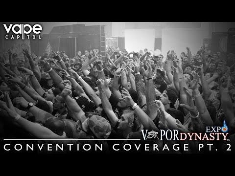 VC Convention Coverage - Vapor Dynasty Expo in Phoenix, AZ Pt. 2