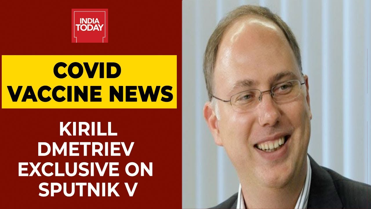 Download Kirill Dmitriev Exclusive On Sputnik V Covid Vaccine Production   India Today