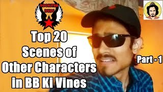 Top 20 Scenes Of Other Characters In BB Ki Vines Part   1