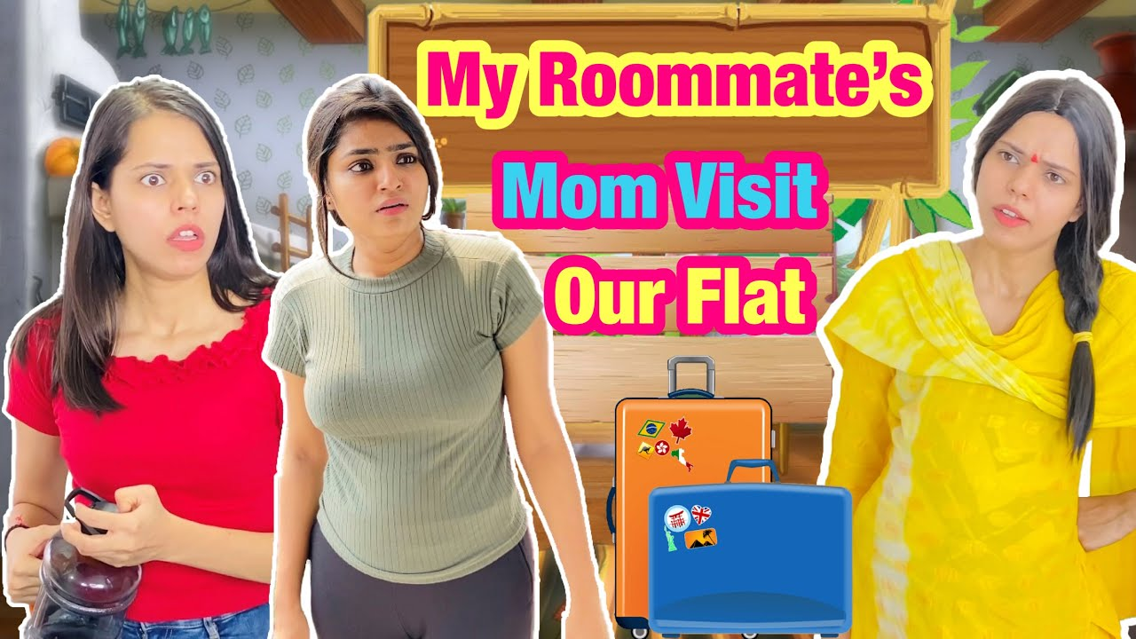 Roommates { When Your Roomie's Mom Visit Your Flat } Ep 02 || Charu Dixit ||