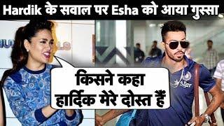 Actress Esha Gupta denies being friends with Hardik Pandya After #KoffeeWithKaran Episode