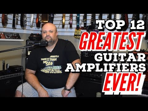 Top 12 Greatest Guitar Amplifiers EVER!