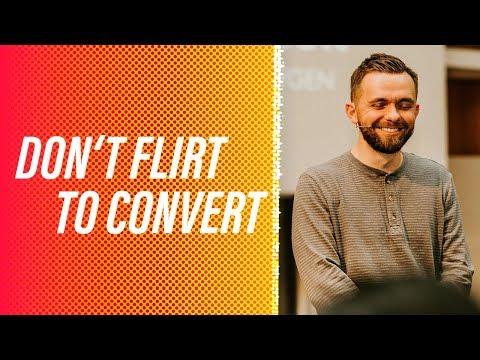 Don't Flirt To Convert | Vladimir Savchuk