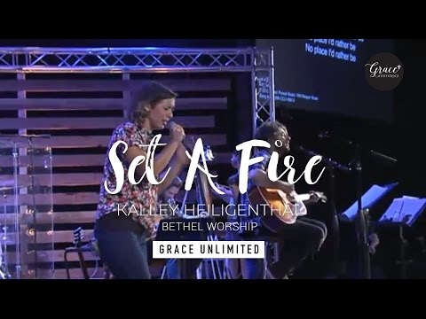 Set A Fire - Kalley Heiligenthal - Bethel