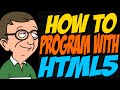 How to Program with HTML5