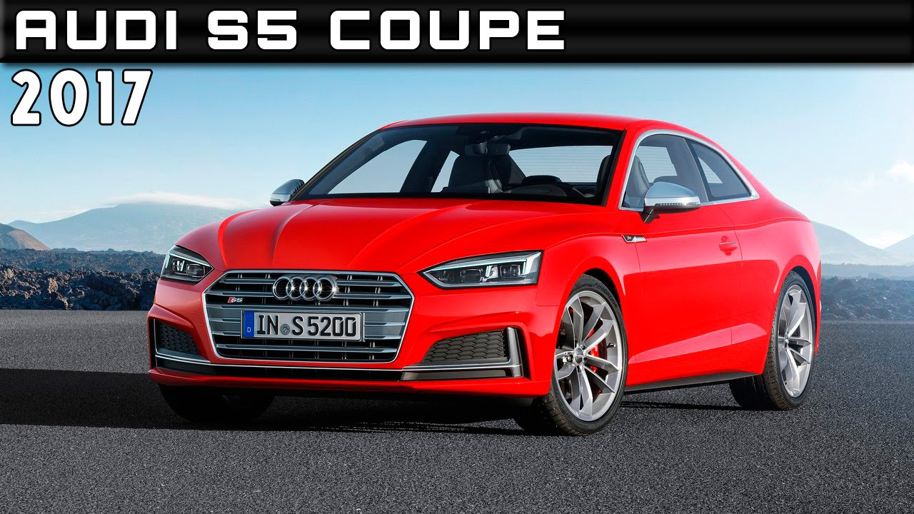 2017 Audi S5 Coupe Review Rendered Price Specs Release Date