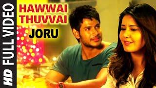 Hawwai Thuvvai Full Video Song || Joru || Sundeep Kishan, Rashi Khanna