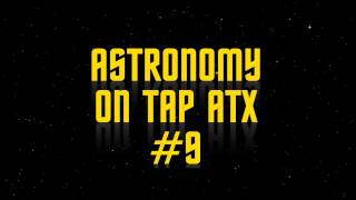 Astronomy on Tap ATX #9 intro