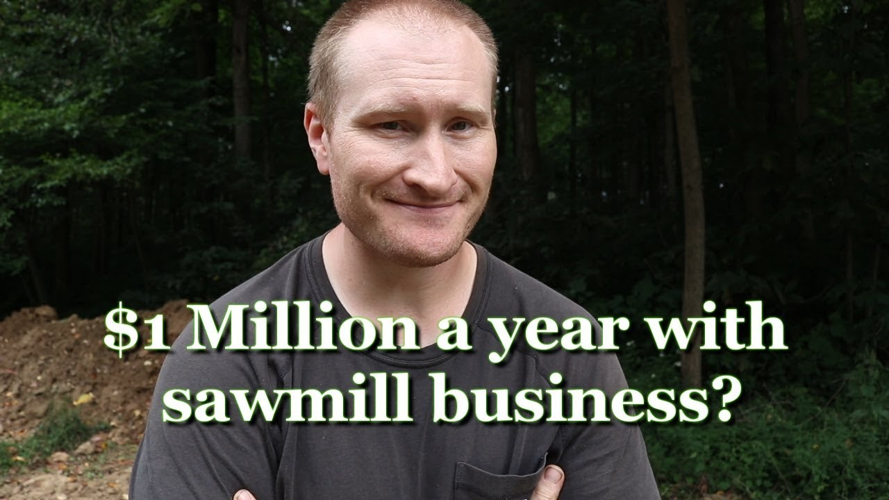 Can you make $1 million a year with a sawmill business?