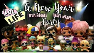 LOL Life! LOL Dolls Stop Motion Miniseries - LOL Surprise New Year's Eve Party!