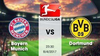 Nhận định, soi kèo Bayern Munich vs Dortmund ngày 8/4/2017 (Bundesliga 2016 2017) | HD