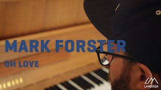 Mark Forster - Oh Love (Live And Acoustic) 2/2